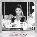 "What was the FIRST single off ""Dangerous Woman""?"