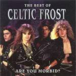 """And which Celtic Frost album did Tom G. Warrior call the """"hugest mistake of his entire life""""?"""