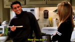 """We all know Joey Tribbiani's most famous pick up line """"How you doin´?"""". Therefore, we can all agree that..."""