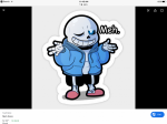 1: Sans! Sans is loved by all and is in a lot of memes! He is a jokester and is so funny!
